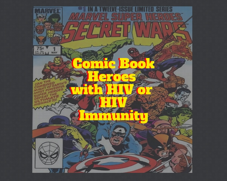 Comic Book Superheroes & HIV: Who Is Immune and Who Isn't?