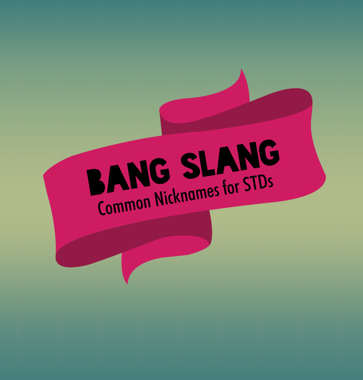 Bang Slang: STD Terms