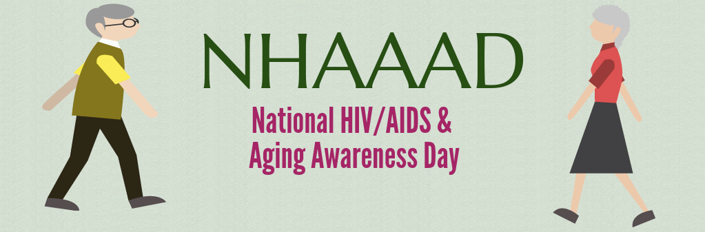 NHAAAD: National HIV / AIDS & Aging Awareness Day