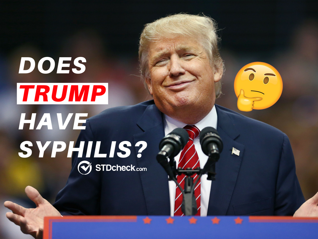 Does Trump Have Syphilis?